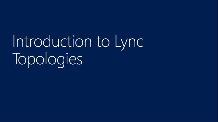 Introduction to Lync Topologies