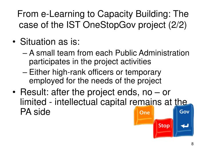 From e-Learning to Capacity Building: The case of the IST OneStopGov project (2/2)