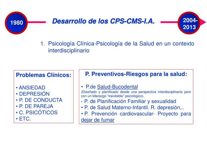 Desarrollo de los CPS-CMS-I.A.