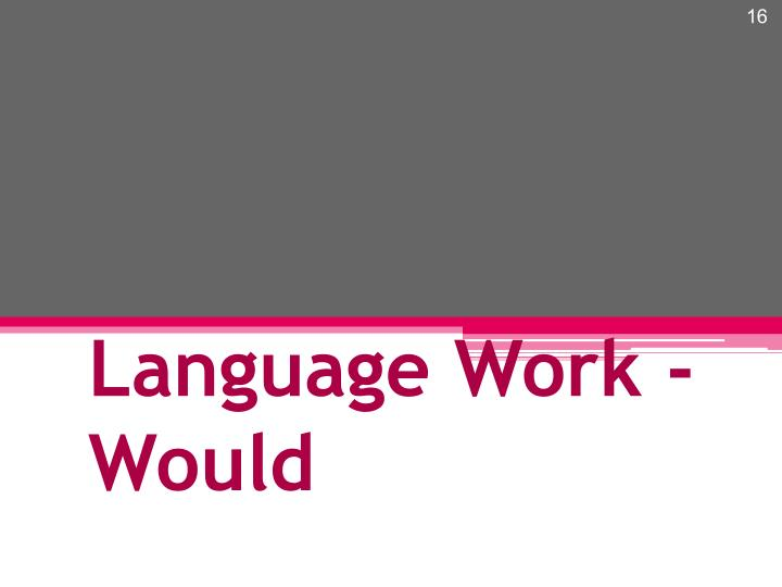 Language Work - Would