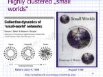 highly clustered small worlds