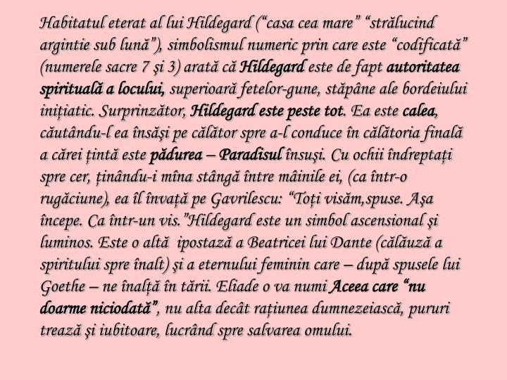 """Habitatul eterat al lui Hildegard (""""casa cea mare"""" """"strălucind"""