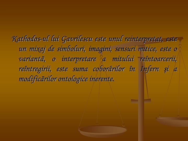 Kathodos-ul lui Gavrilescu este unul reinterpretat,