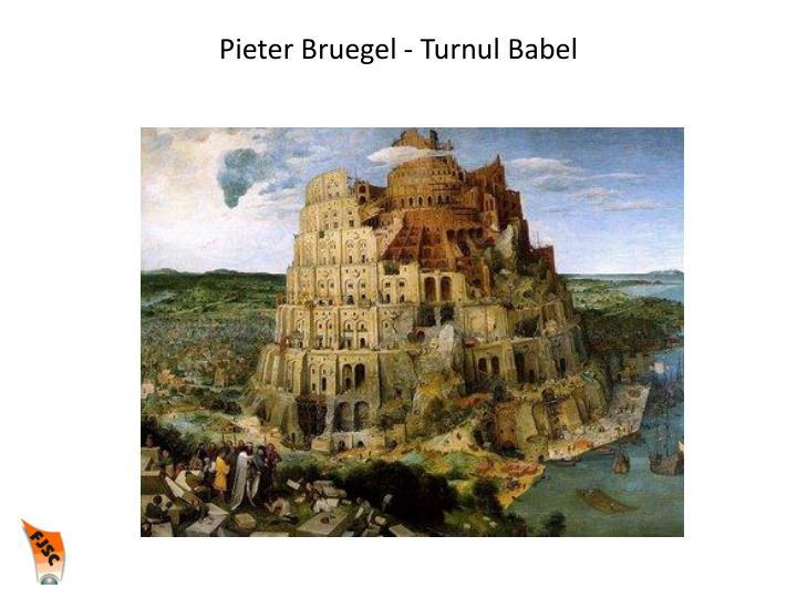 Pieter Bruegel - Turnul Babel