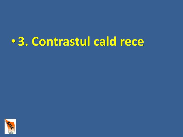 3. Contrastul cald rece