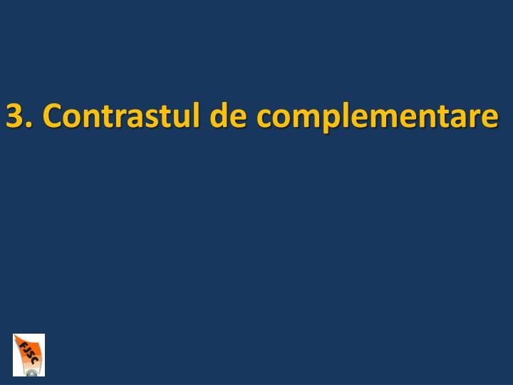 3. Contrastul de complementare