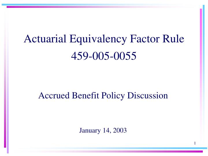 Actuarial equivalency factor rule 459 005 0055