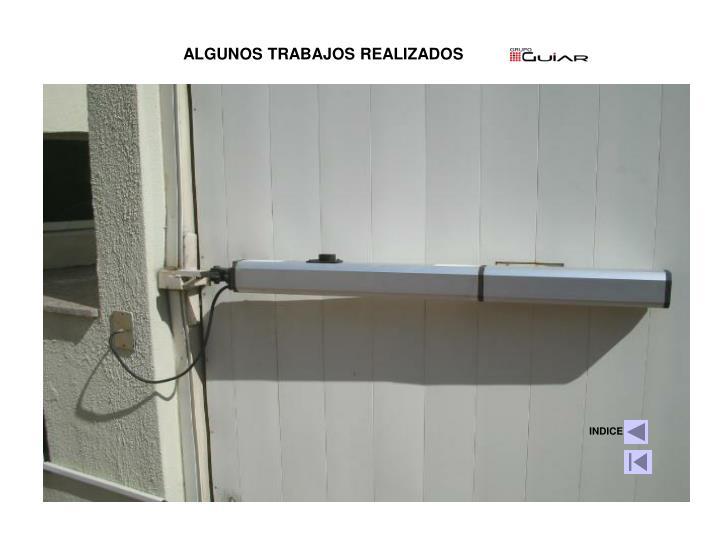 ALGUNOS TRABAJOS REALIZADOS