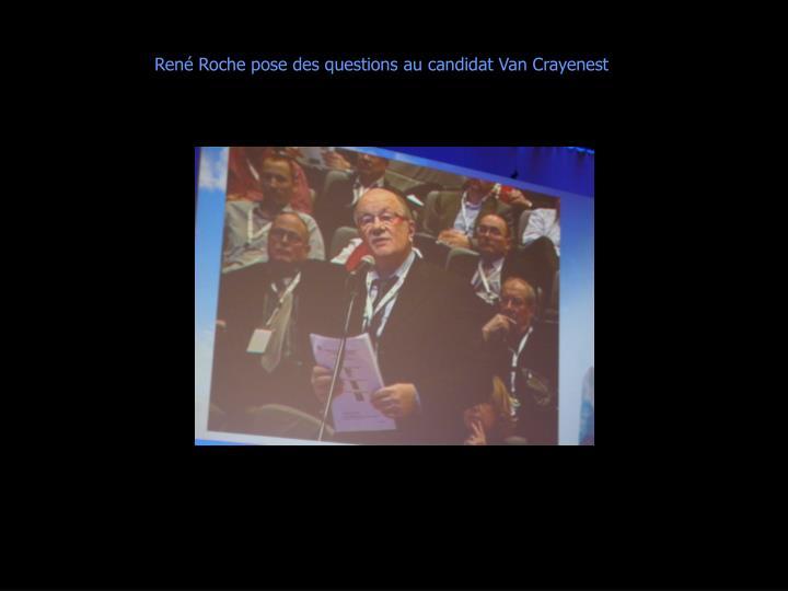 René Roche pose des questions au candidat Van Crayenest