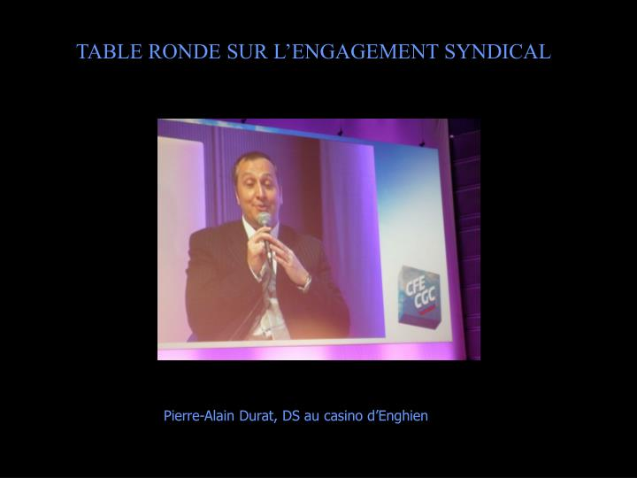 TABLE RONDE SUR L'ENGAGEMENT SYNDICAL
