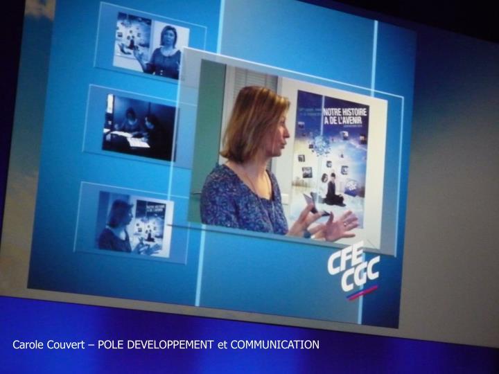 Carole Couvert – POLE DEVELOPPEMENT et COMMUNICATION