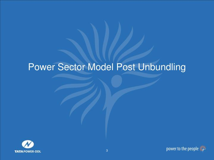 Power Sector Model Post Unbundling