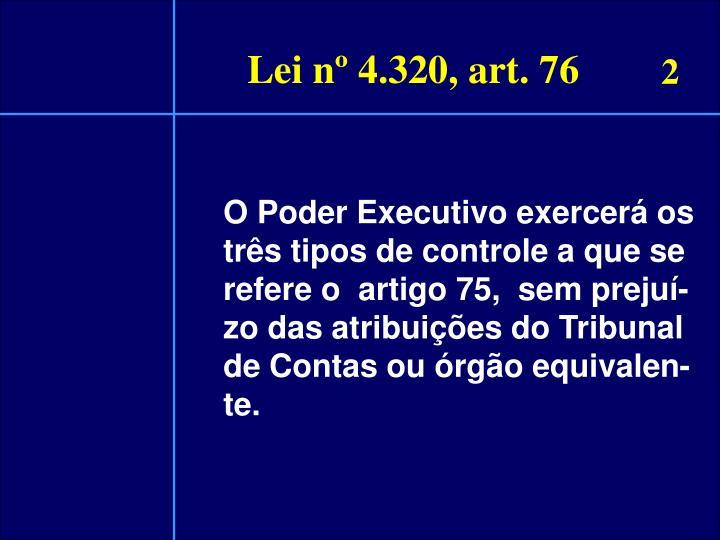 Lei nº 4.320, art. 76