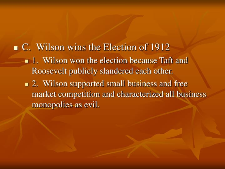 C.  Wilson wins the Election of 1912