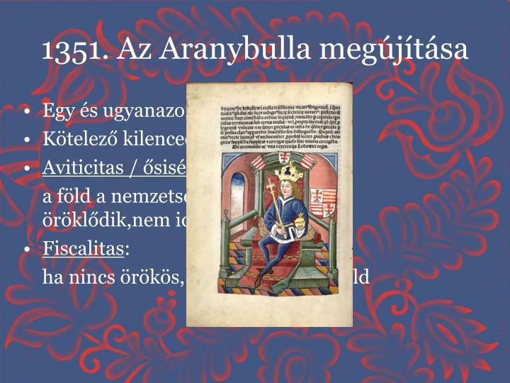 1351. Az Aranybulla megújítása