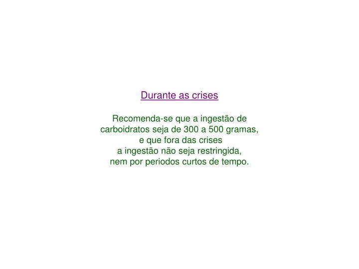 Durante as crises