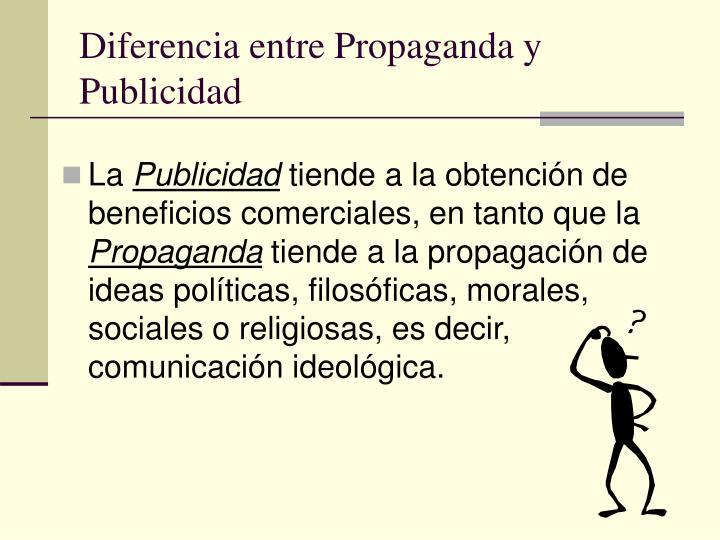 Diferencia entre Propaganda y Publicidad