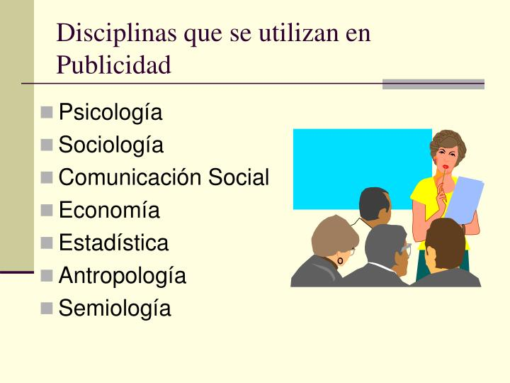 Disciplinas que se utilizan en Publicidad