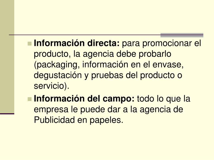 Información directa: