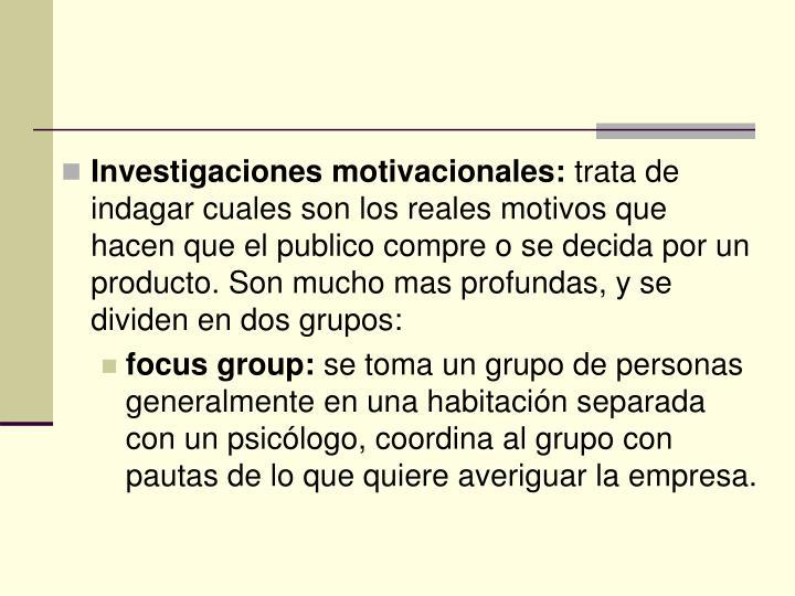 Investigaciones motivacionales: