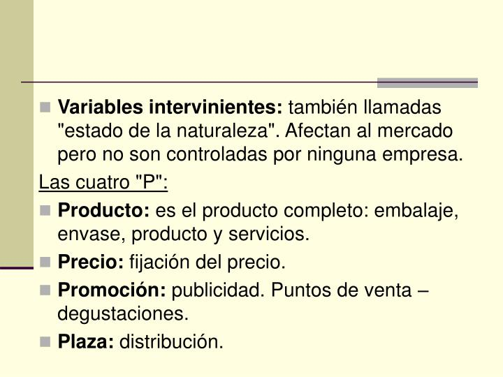 Variables intervinientes: