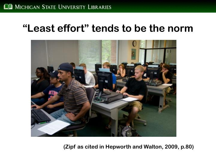 """Least effort"" tends to be the norm"