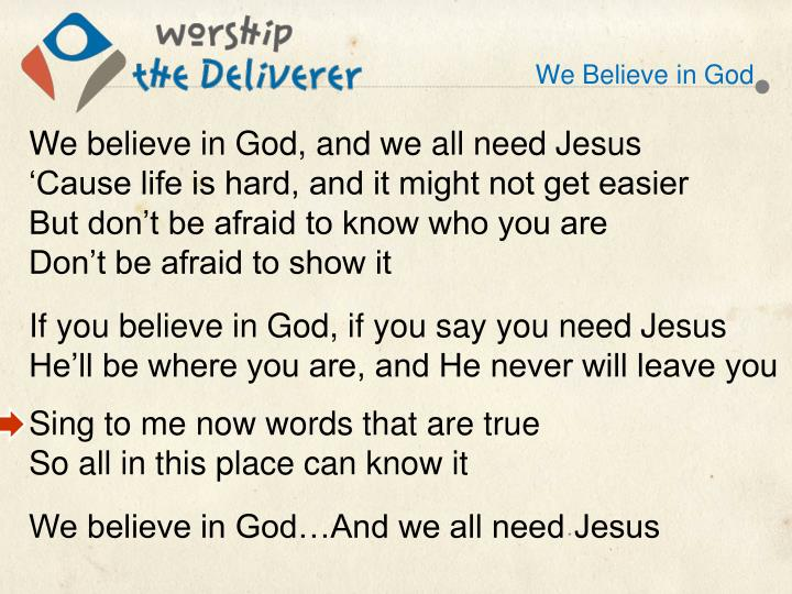 We Believe in God