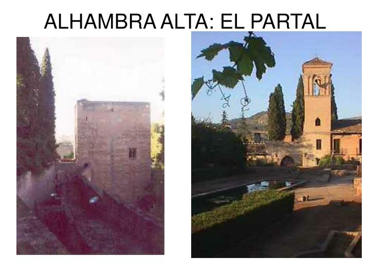 ALHAMBRA ALTA: EL PARTAL