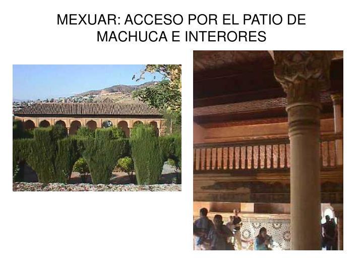 MEXUAR: ACCESO POR EL PATIO DE MACHUCA E INTERORES