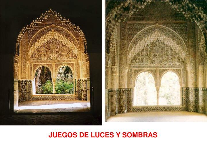 JUEGOS DE LUCES Y SOMBRAS