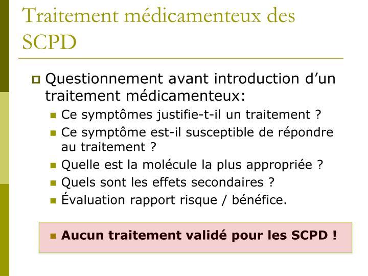 Traitement médicamenteux des SCPD