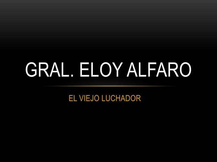 GRAL. ELOY ALFARO