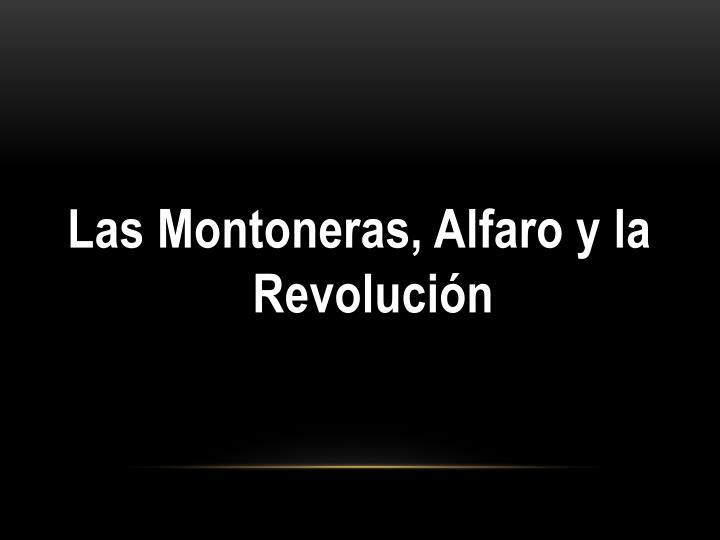 Las Montoneras, Alfaro y la Revolución