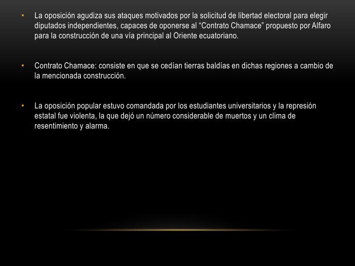 """La oposición agudiza sus ataques motivados por la solicitud de libertad electoral para elegir diputados independientes, capaces de oponerse al """"Contrato Chamace"""" propuesto por Alfaro para la construcción de una vía principal al Oriente ecuatoriano."""