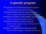 5 operat v program