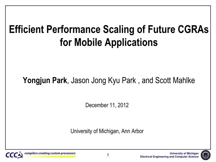 Efficient performance scaling of future cgras for mobile applications