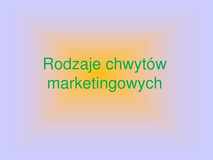Rodzaje chwytów marketingowych