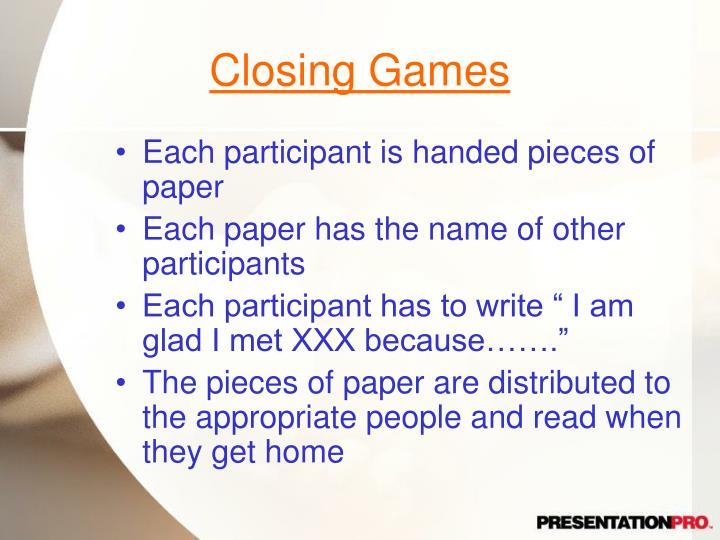 Closing Games