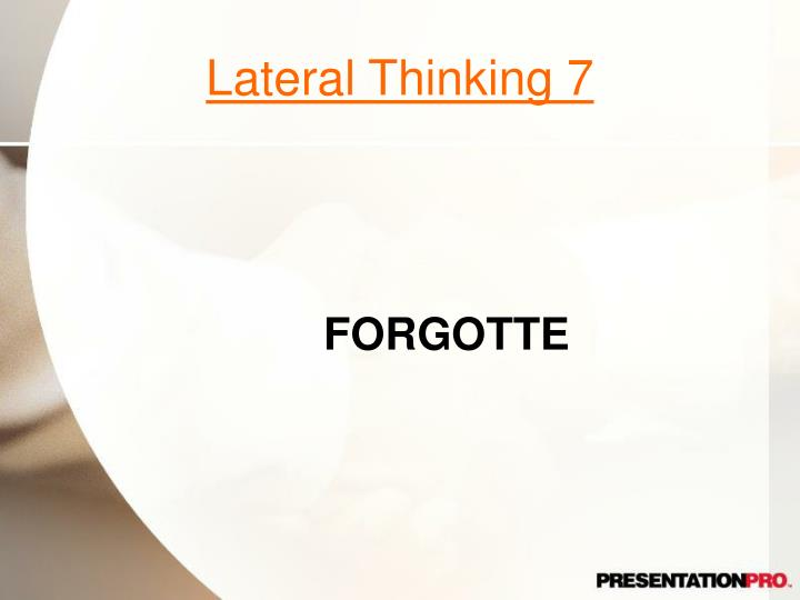 Lateral Thinking 7