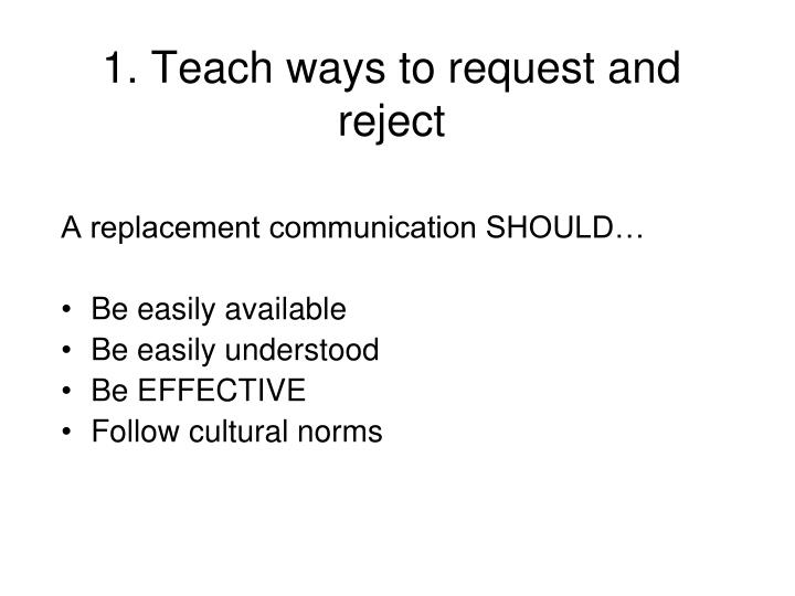 1. Teach ways to request and reject