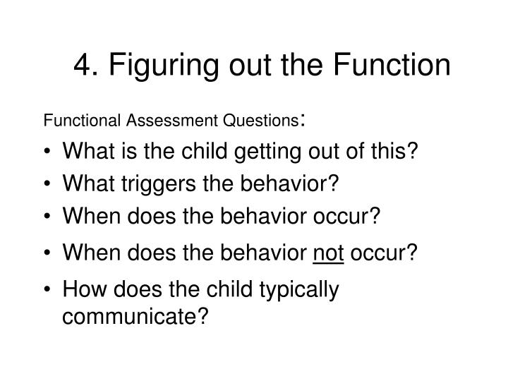 4. Figuring out the Function