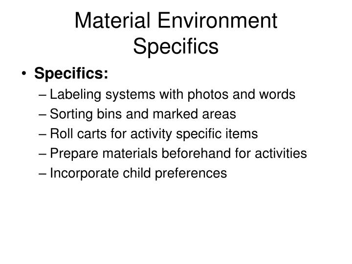 Material Environment