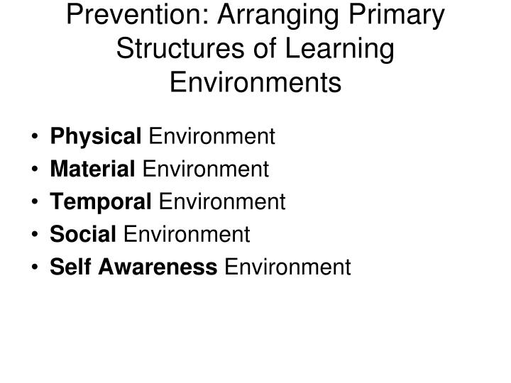Prevention: Arranging Primary Structures of Learning Environments
