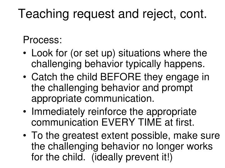Teaching request and reject, cont.