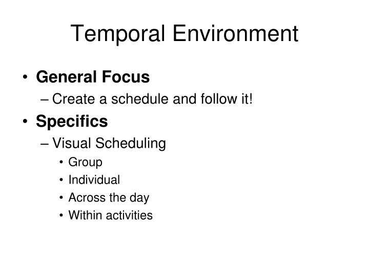 Temporal Environment