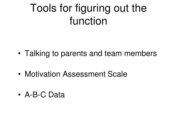 Tools for figuring out the function