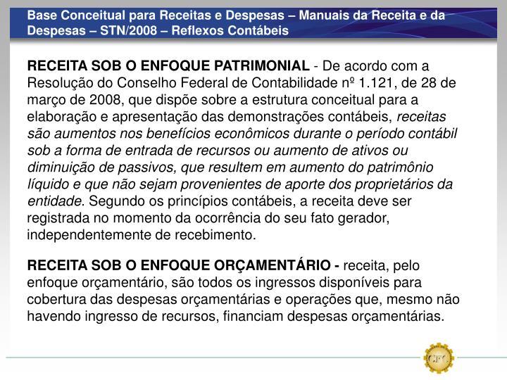 Base Conceitual para Receitas e Despesas – Manuais da Receita e da Despesas – STN/2008 – Reflexos Contábeis