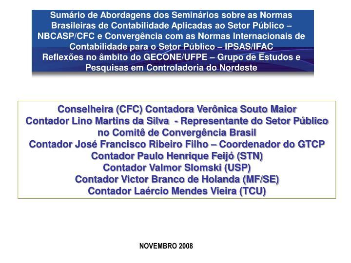 Sumário de Abordagens dos Seminários sobre as Normas Brasileiras de Contabilidade Aplicadas ao Setor Público – NBCASP/CFC e Convergência com as Normas Internacionais de Contabilidade para o Setor Público – IPSAS/IFAC