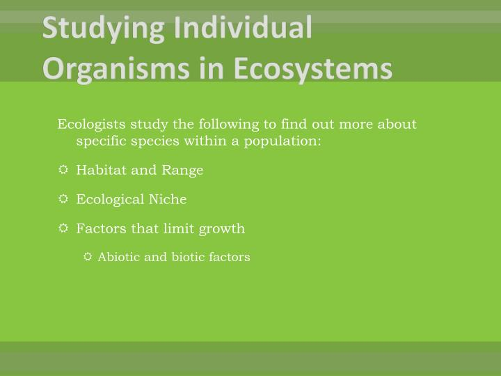 Studying Individual Organisms in Ecosystems