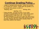 continue grading policy